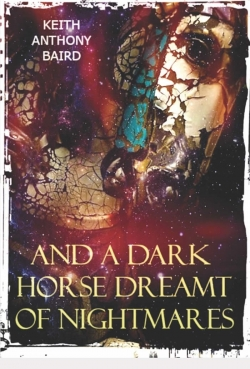 And a Dark Horse Dreamt of Nightmares