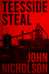 Teesside Steal : Nick Guymer Series Book 1