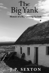 The Big Yank: Memoir of a Boy Growing Up Irish