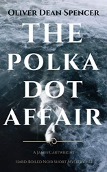 The Polka Dot Affair : James Cartwright Book 2