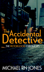 The Accidental Detective : Victor Locke Book 1