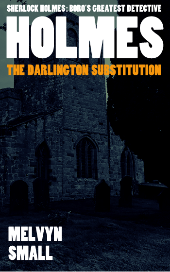 Sherlock Holmes, The Darlington Substitution